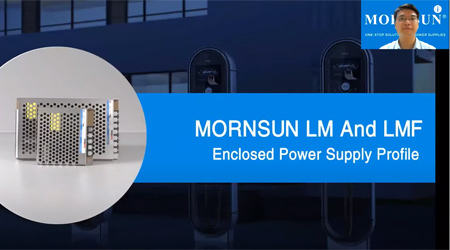 Mornsun 15-350W AC/DC Enclosed Switching Power Supplies